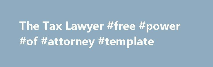 The Tax Lawyer #free #power #of #attorney #template http - power of attorney