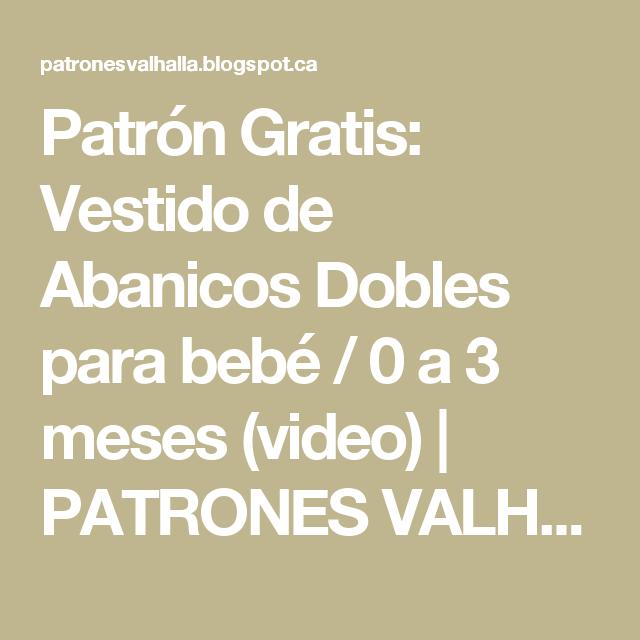 Patrón Gratis: Vestido de Abanicos Dobles para bebé / 0 a 3 meses ...