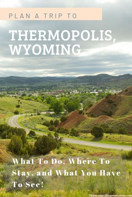 Plan a Trip to Thermopolis, Wyoming #travelbugs