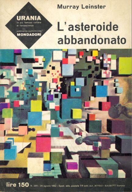 289  L'ASTEROIDE ABBANDONATO 26/8/1962  THE WAILING ASTEROID  Copertina di  Karel Thole   MURRAY LEINSTER