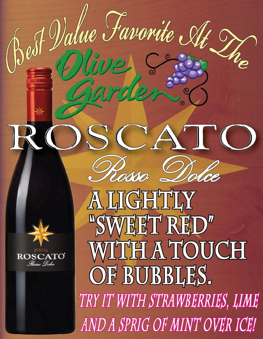 Roscato Olive Garden. I\'m not a wine drinker, but I really like this ...