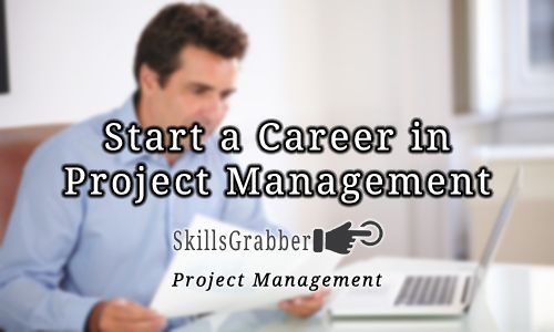 Start A Career in Project Management