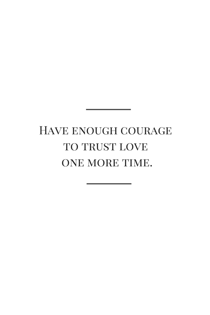 Have Enough Courage Trust Love Wwwtopsimagescom