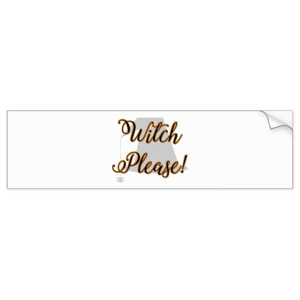 Witch please funny halloween with hat bumper sticker halloween holiday creepyhollow stickers