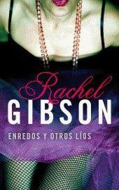 ENREDOS Y OTROS LIOS #3 - SERIE ESCRITORAS, RACHEL GIBSON http://bookadictas.blogspot.com/2014/12/enredos-y-otros-lios-3-serie-escritoras.html