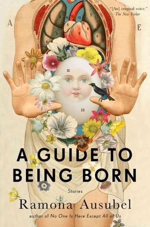 Review:  A Guide to Being Born by Ramona Ausubel