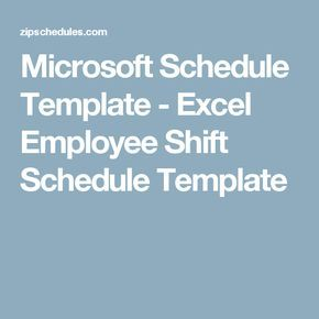 Microsoft Schedule Template - Excel Employee Shift Schedule
