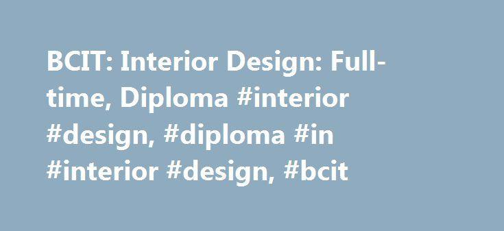 BCIT Interior Design Full Time Diploma
