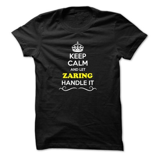 Cool Keep Calm and Let ZARING Handle it T shirts