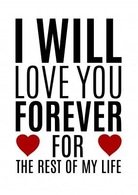 Spruch I Will Love You Forever For The Rest Of My Life Mit Roten