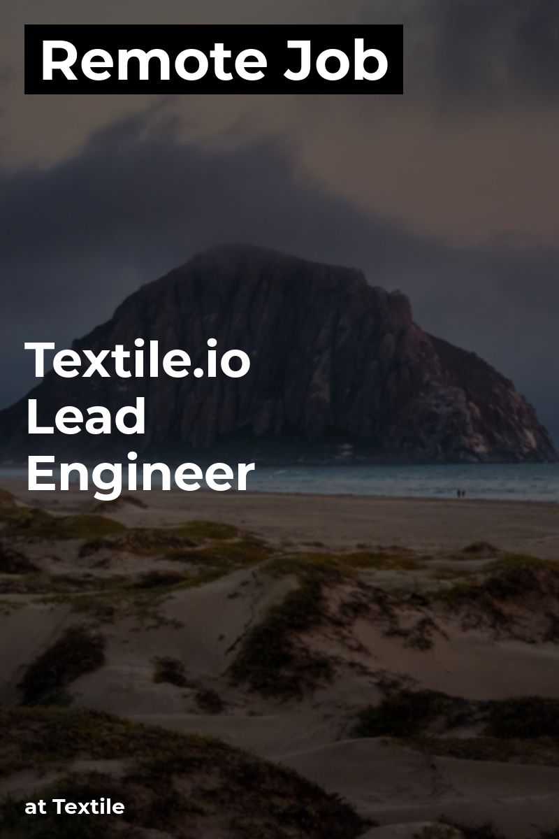 Remote Textile.io Lead Engineer at Textile excel senior