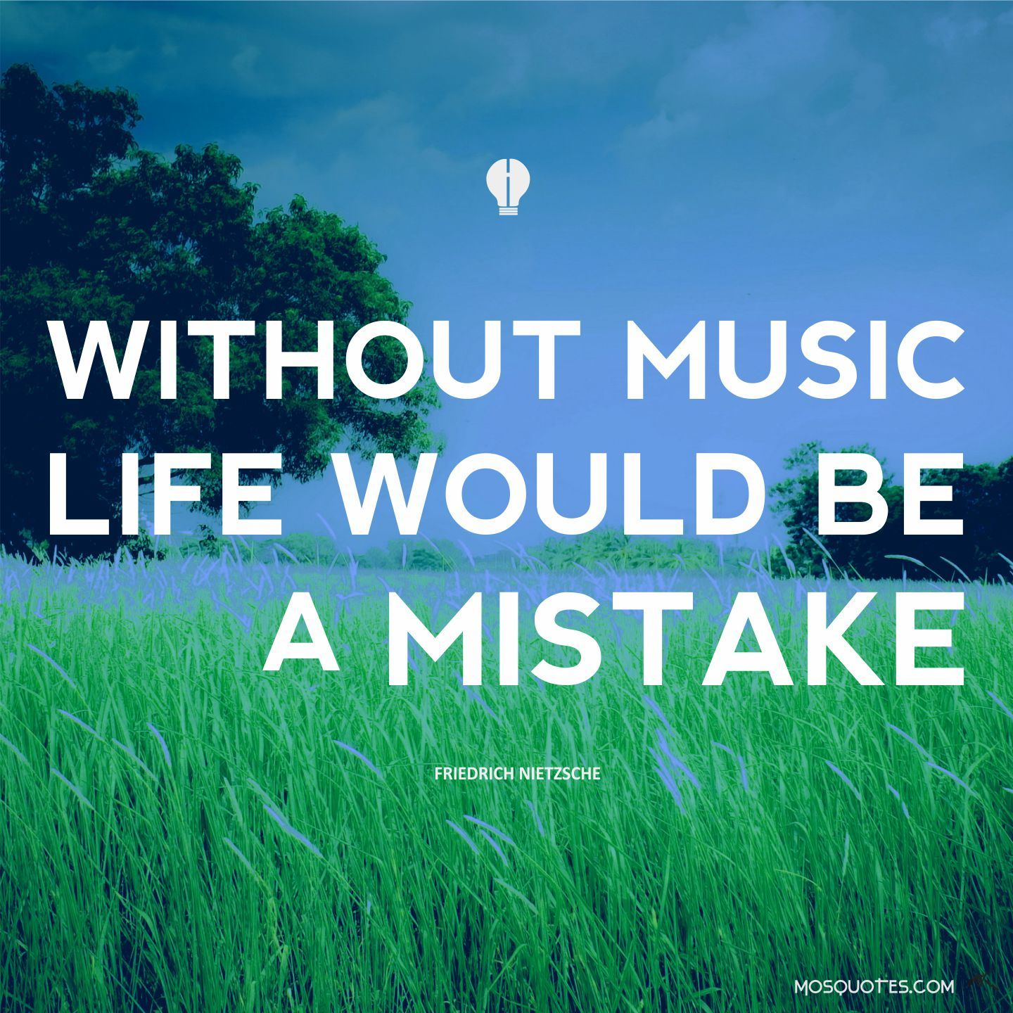 Inspirational Quotes About Music And Life Inspirational Quotes Without Music Life Would Be A Mistake