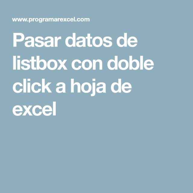 Pasar Datos De Listbox Con Doble Click A Hoja De Excel Informática Computacion Tecnologia Informatica