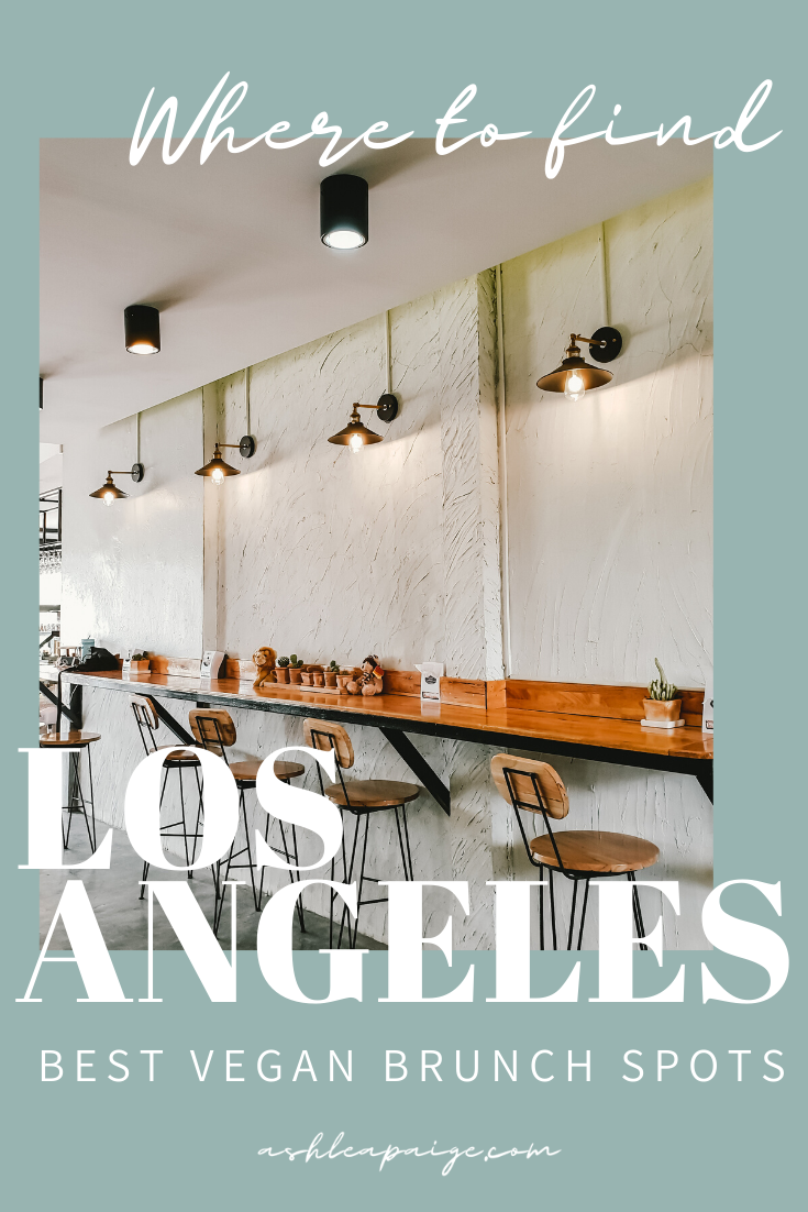 Where To Find Los Angeles S Best Vegan Brunch Spots Ashlea Paige In 2020 Vegan Brunch Brunch Spots Brunch Places