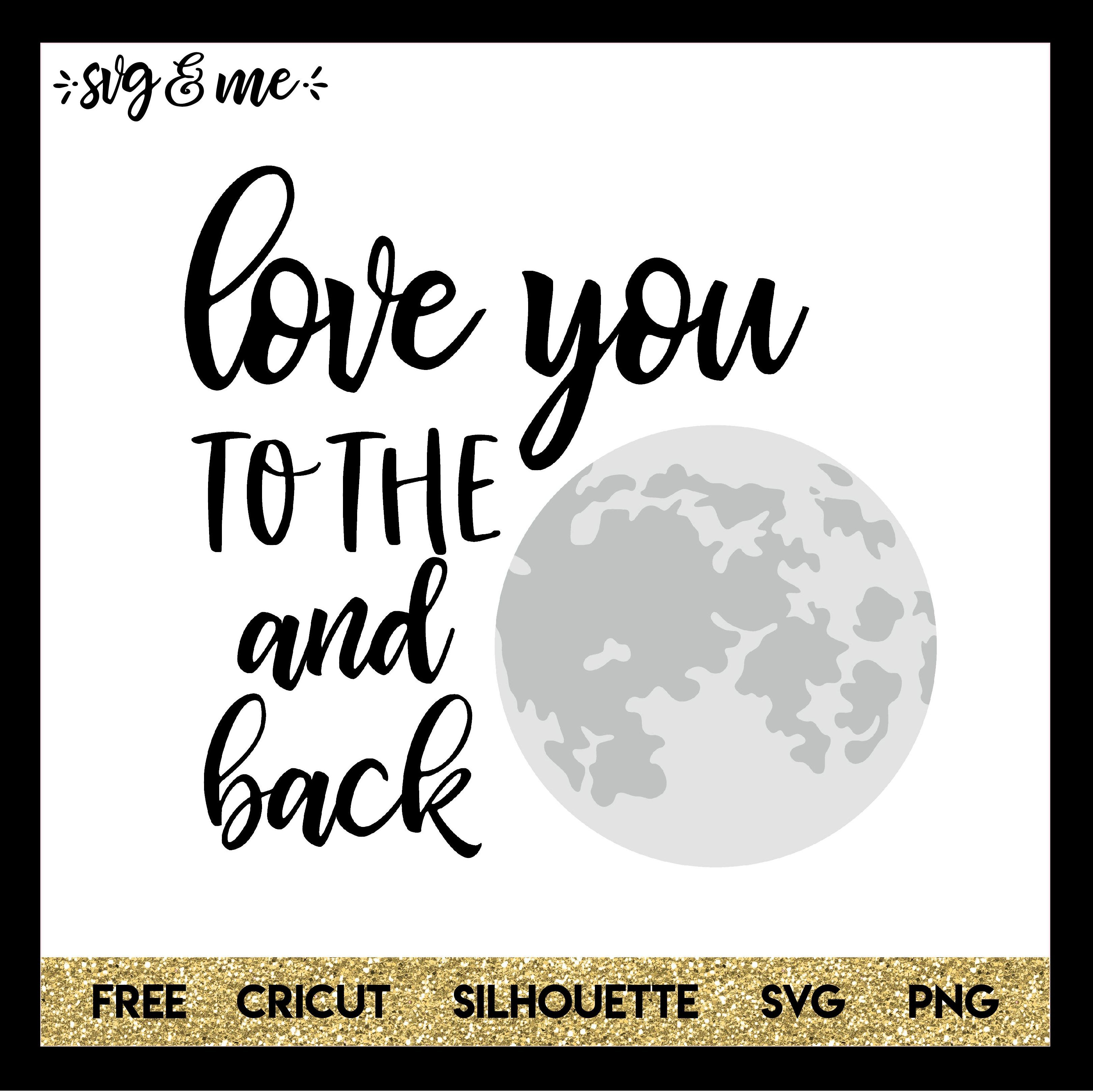 Love You to the Moon and Back Love you, Silhouette free, Svg