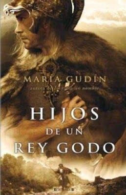 Hijos de un Rey Godo - Maria Gudin