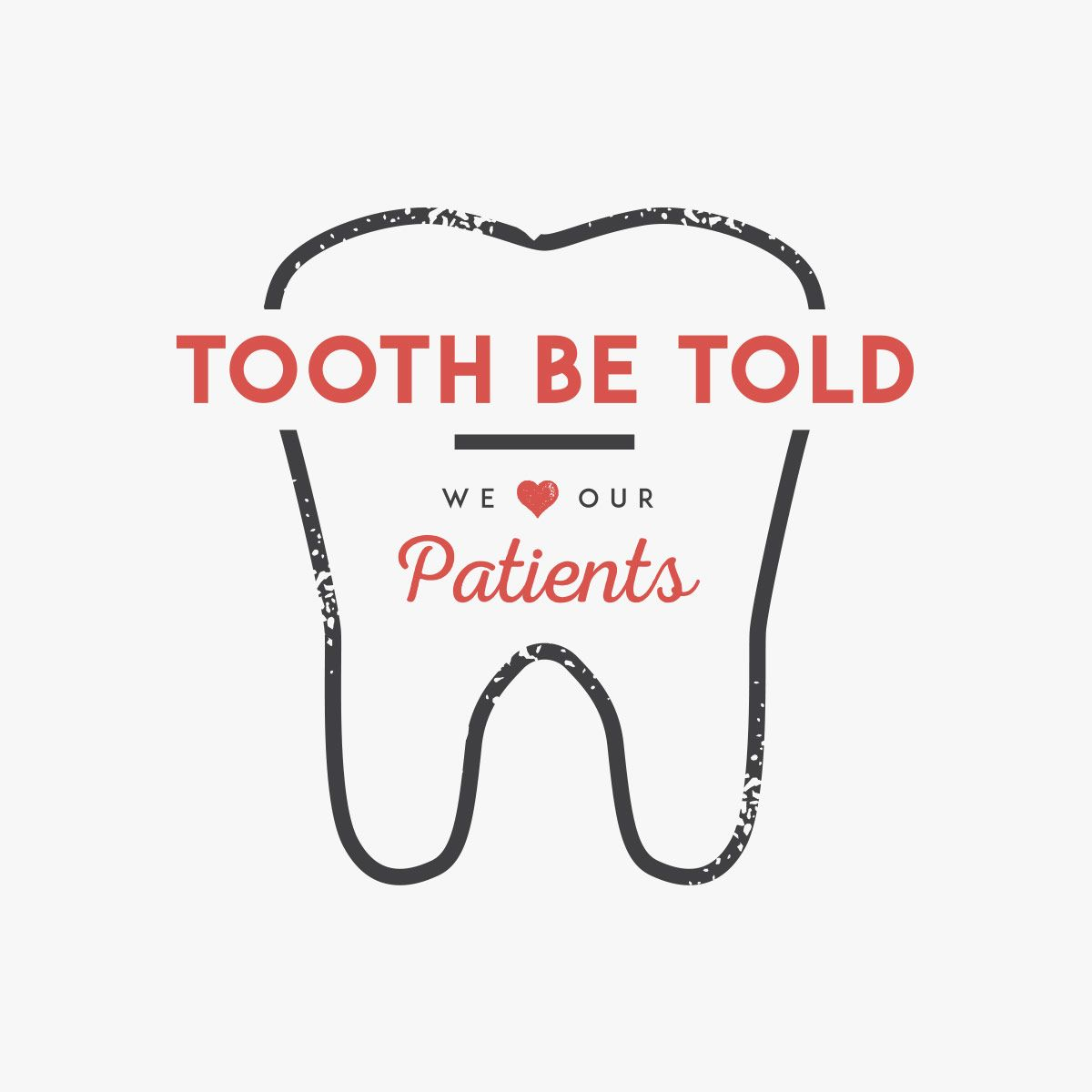 Dental Quotes Tooth Be Told We Love Our Patients If You Are In Need Of A New