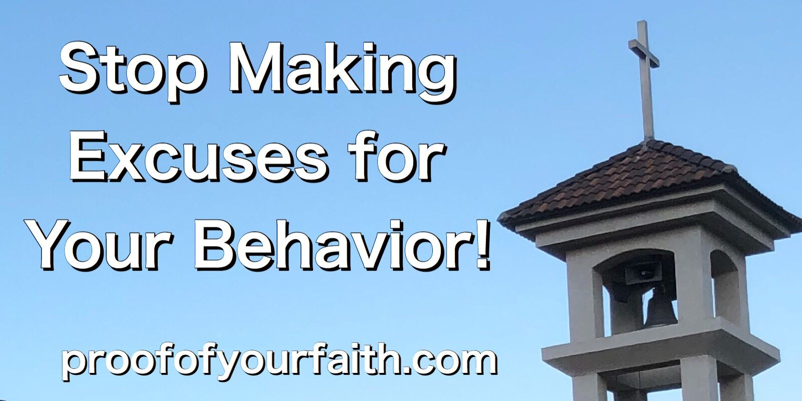Stop Making Excuses For Your Behavior