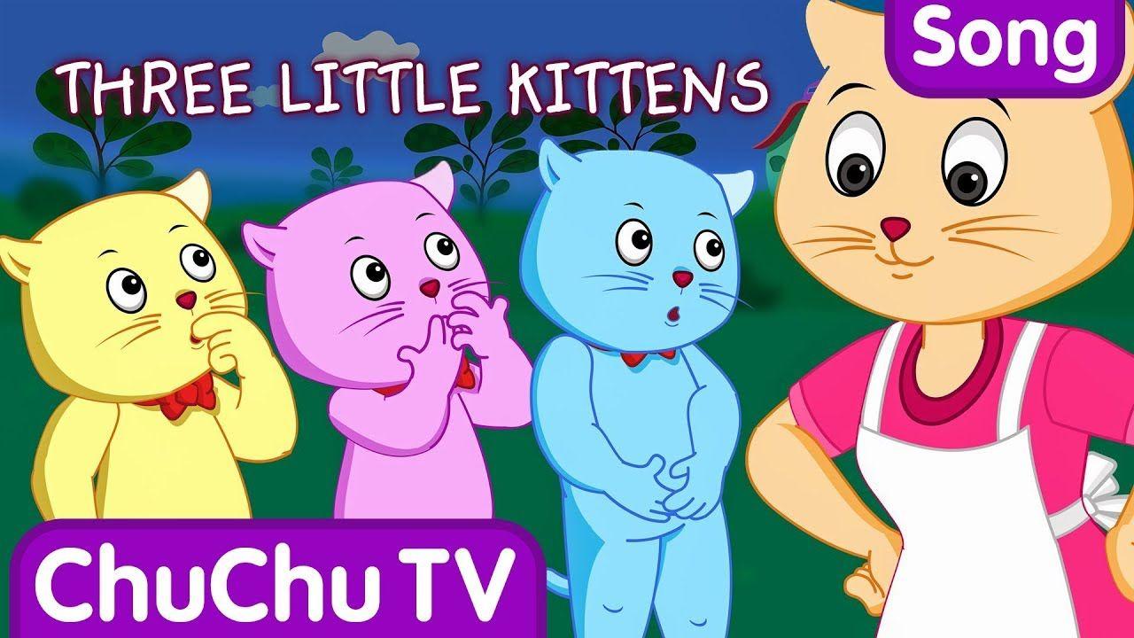 Three Little Kittens Nursery Rhymes From Chuchu Tv Kids Songs Kids Songs Rhymes For Kids Nursery Rhymes