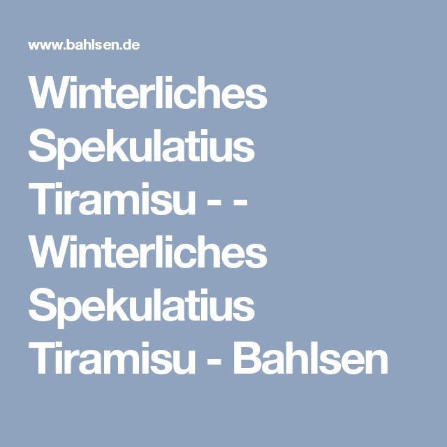 Winterliches Spekulatius Tiramisu - - Winterliches Spekulatius Tiramisu - Bahlsen