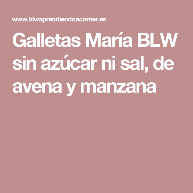 Galletas María BLW sin azúcar ni sal, de avena y manzana