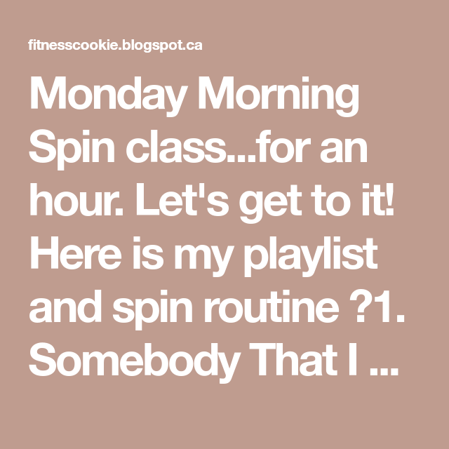 Monday Morning Spin Class...for An Hour. Let's Get To It