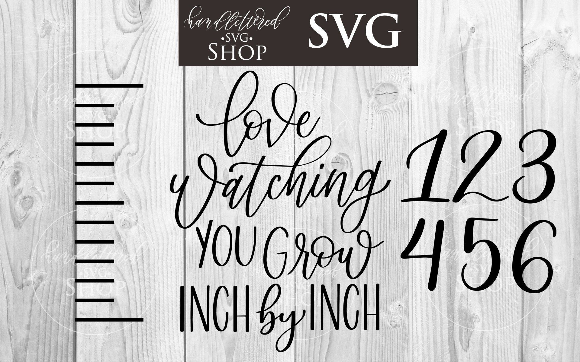 Growth Chart SVG Love Watching Your Grow Inch by Inch
