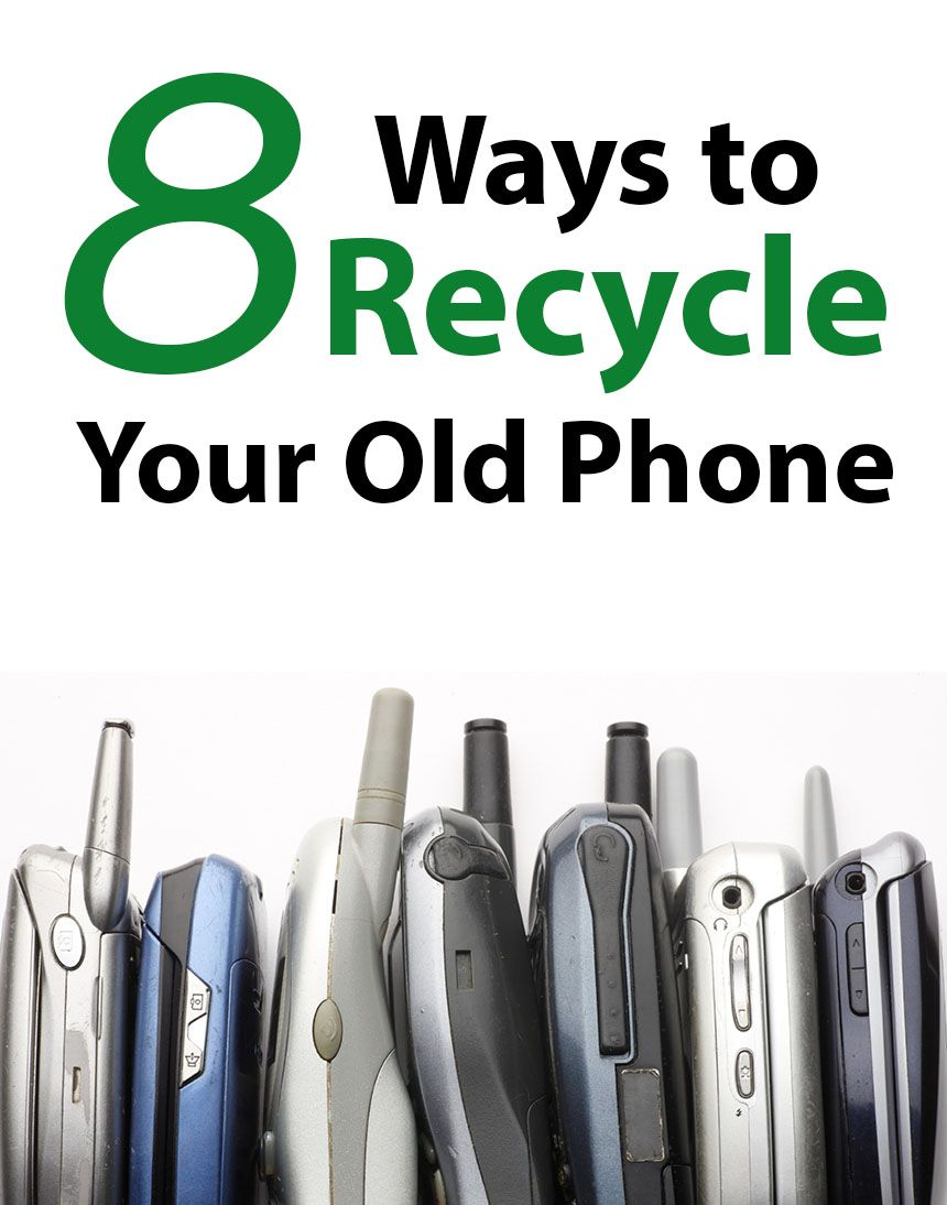 8 Ways To Recycle Your Old Smartphone Recycling Old Phone