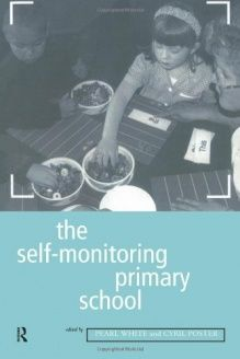 The Self-Monitoring Primary School (Education Management Series) , 978-0415148177, Cyril Poster, Routledge; 1 edition