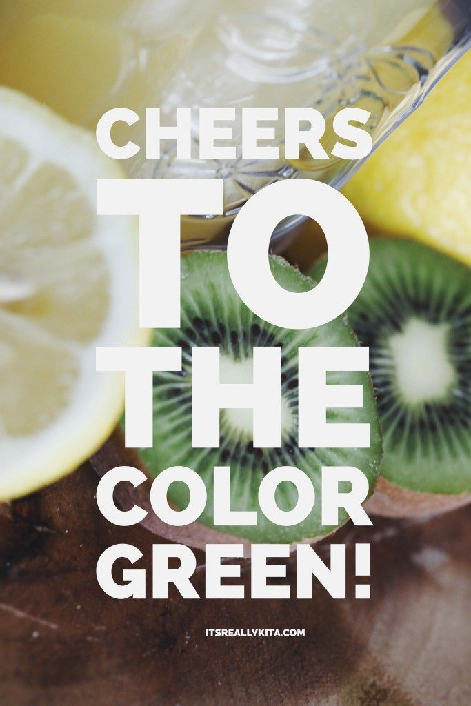 Cheers to the color green! - It's Really Kita