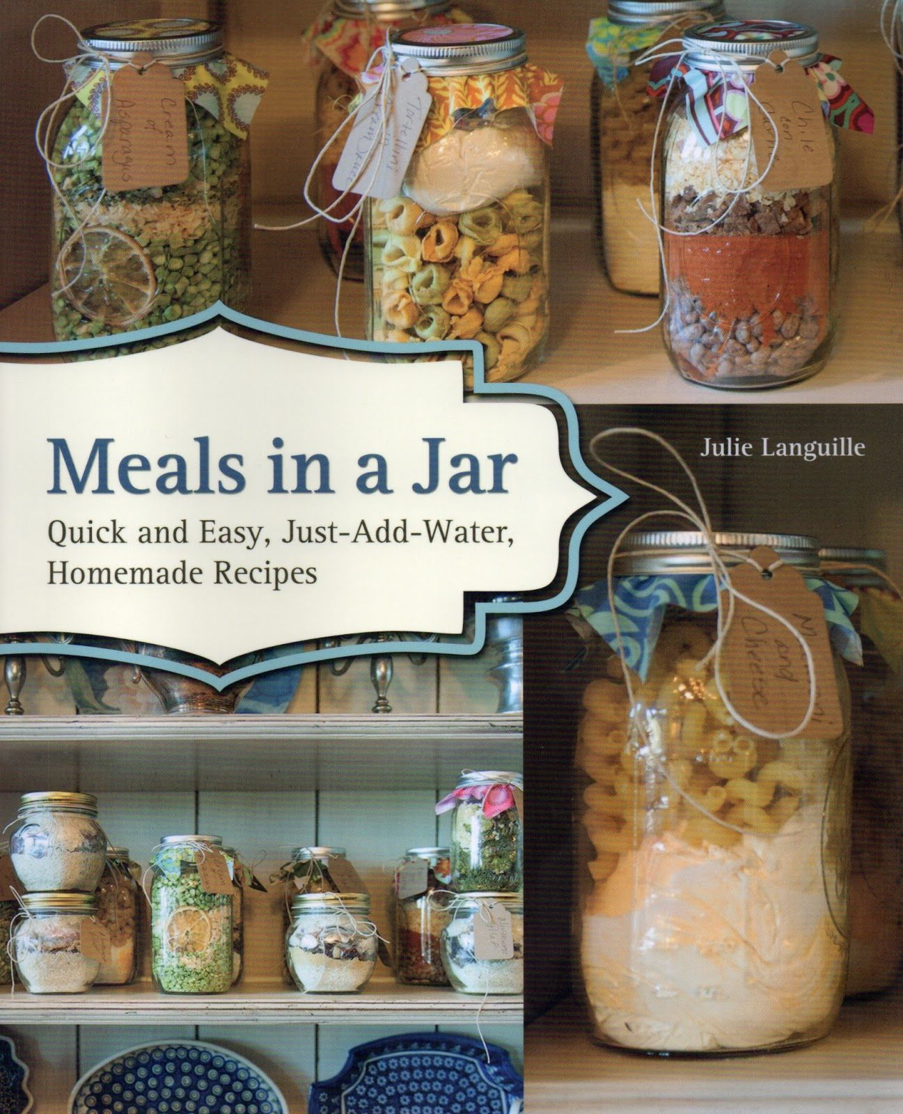 Meals In A Jar Quick And Easy Homemade Recipes Review And