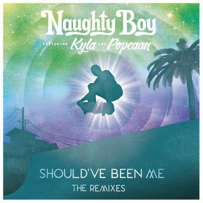 "Download ""Naughty Boy - Should've Been Me (The Remixes, Pt"