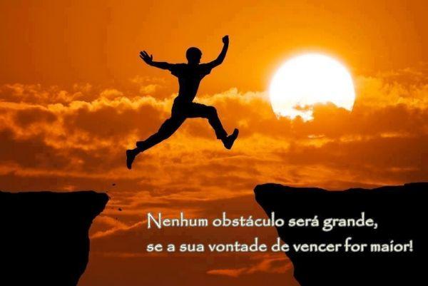 Frases De Motivacao De Vida: Nenhum-obstaculo-sera-grande-se-a-sua-vontade