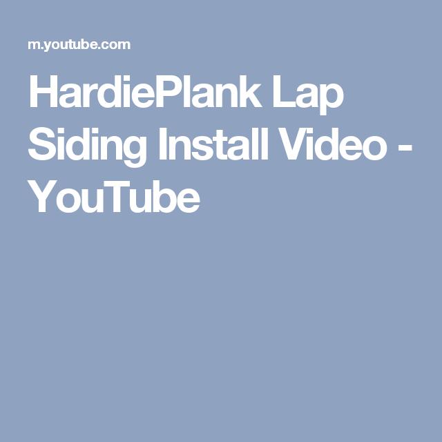Hardieplank Lap Siding Install Video Youtube Lap Siding Hardie Plank Hardie Board Siding