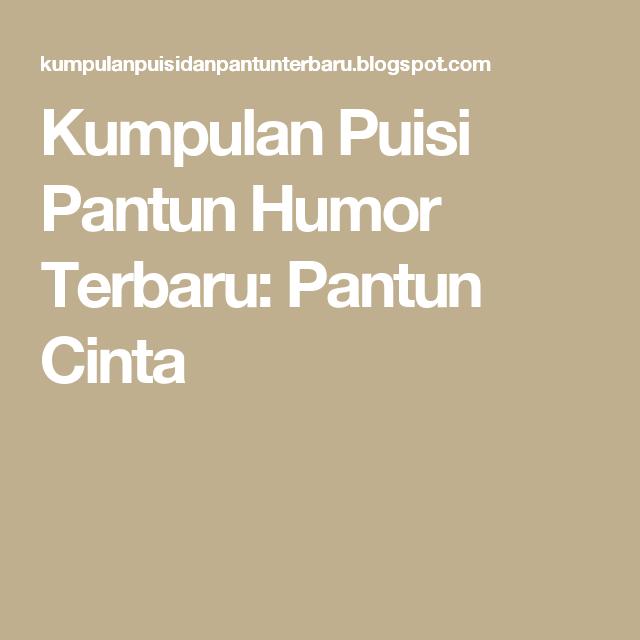 Kumpulan Puisi Pantun Humor Terbaru Pantun Cinta