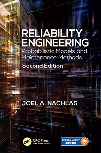 Reliability Engineering Probabilistic Models And Maintenance