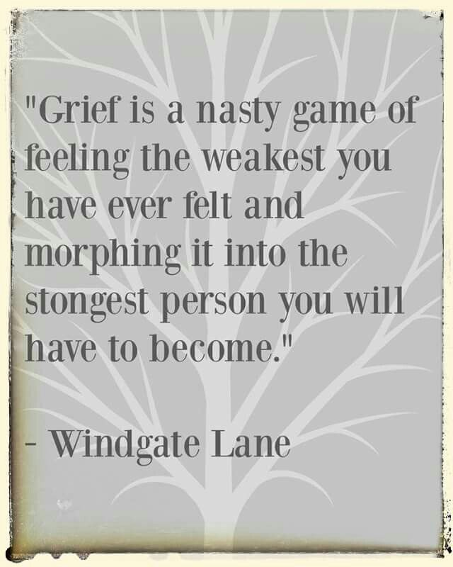 Becoming Stronger 11 7 85 6 23 14 Grief Dad Grief Quotes About Strength