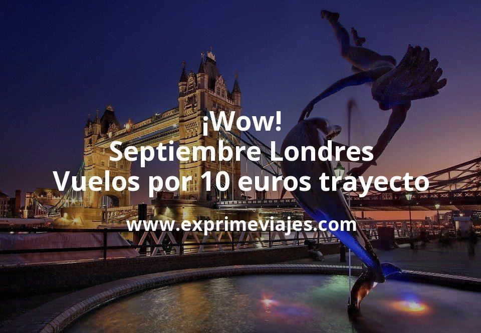 Wow Septiembre Londres Vuelos Por 10 Euros Trayecto En 2020 Vuelos Londres Madrid Ciudad