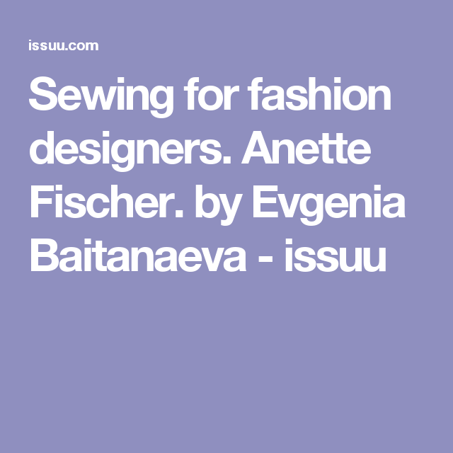 Sewing For Fashion Designers Anette Fischer Con Imagenes Libros