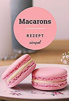 Photo of Origial französisches Macarons Rezept