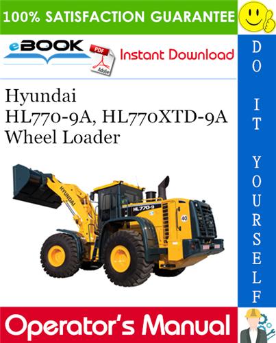 Hyundai Hl770 9a Hl770xtd 9a Wheel Loader Operator S Manual In 2020 Hyundai Hydraulic Systems Manual