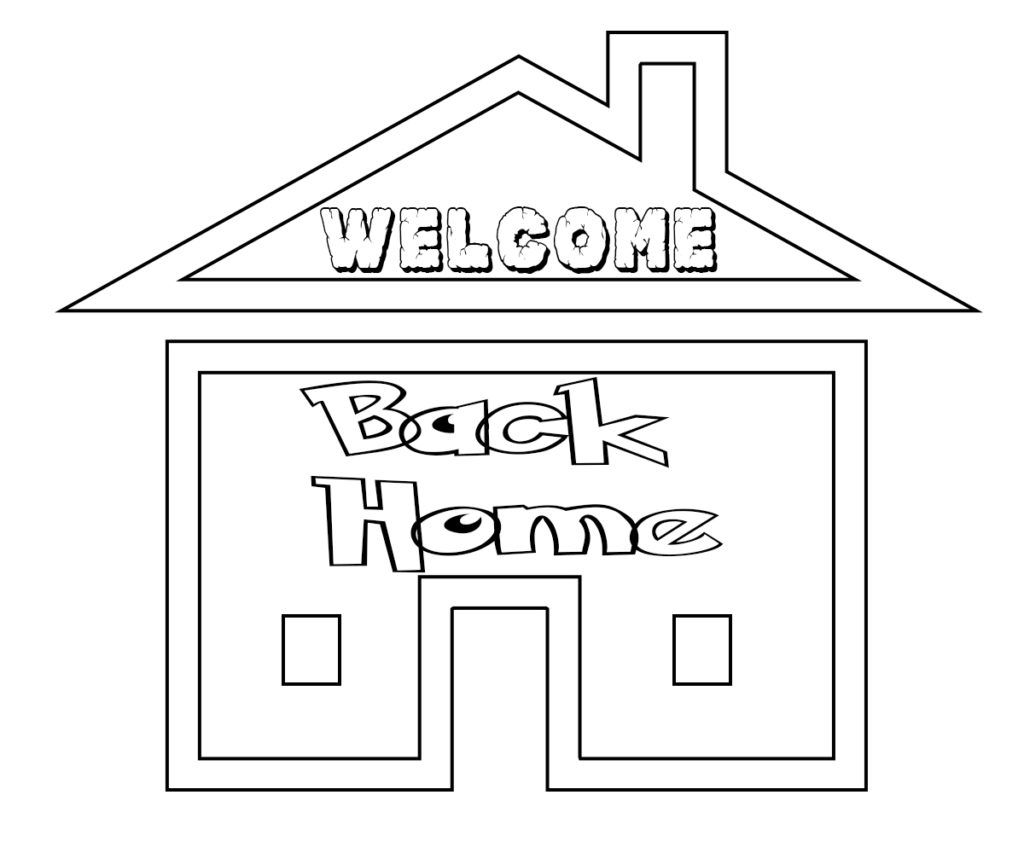 Welcome Back Coloring Pages Welcome Back Home Welcome Home