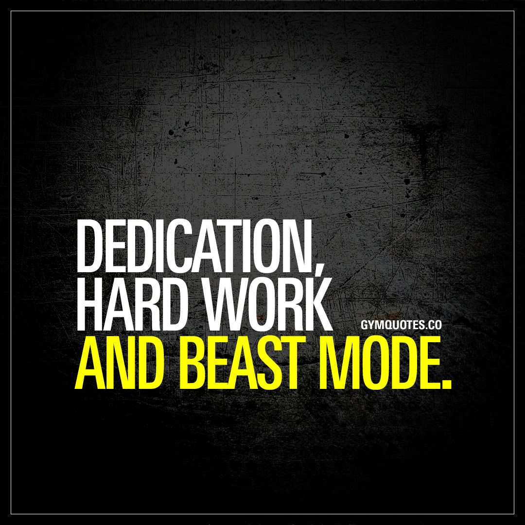 Quotes In Work: Dedication, Hard Work And Beast Mode