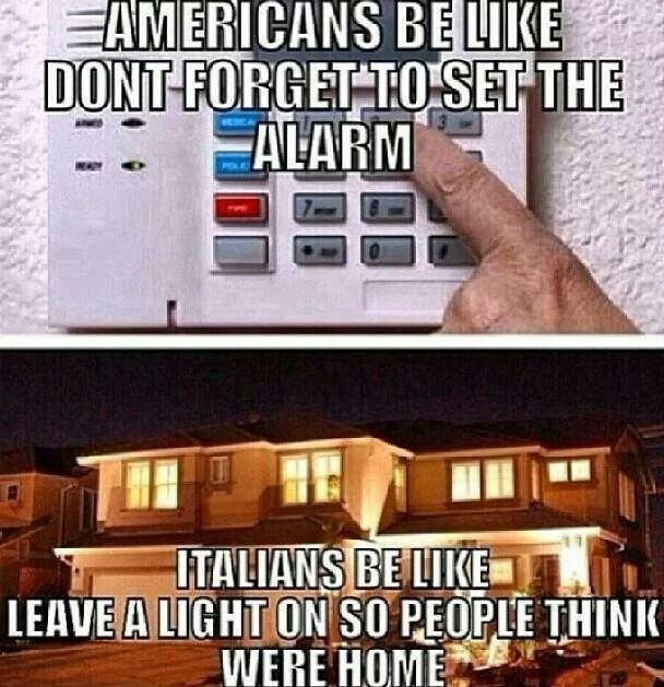 Always Leave The Upstairs Light On And Guns In Safe Lol The Italian Way Italian Joke Italian Memes Italian Humor