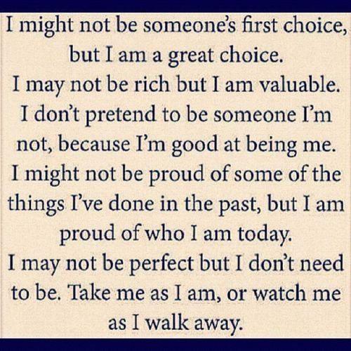 Take Me As I Am Or Watch Me As I Walk Away Follow Saying