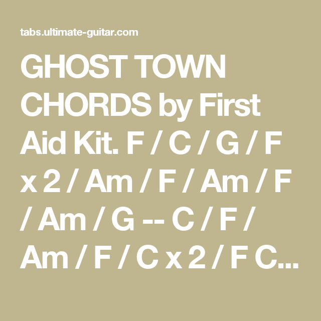 GHOST TOWN CHORDS by First Aid Kit. F / C / G / F x 2 / Am / F / Am ...