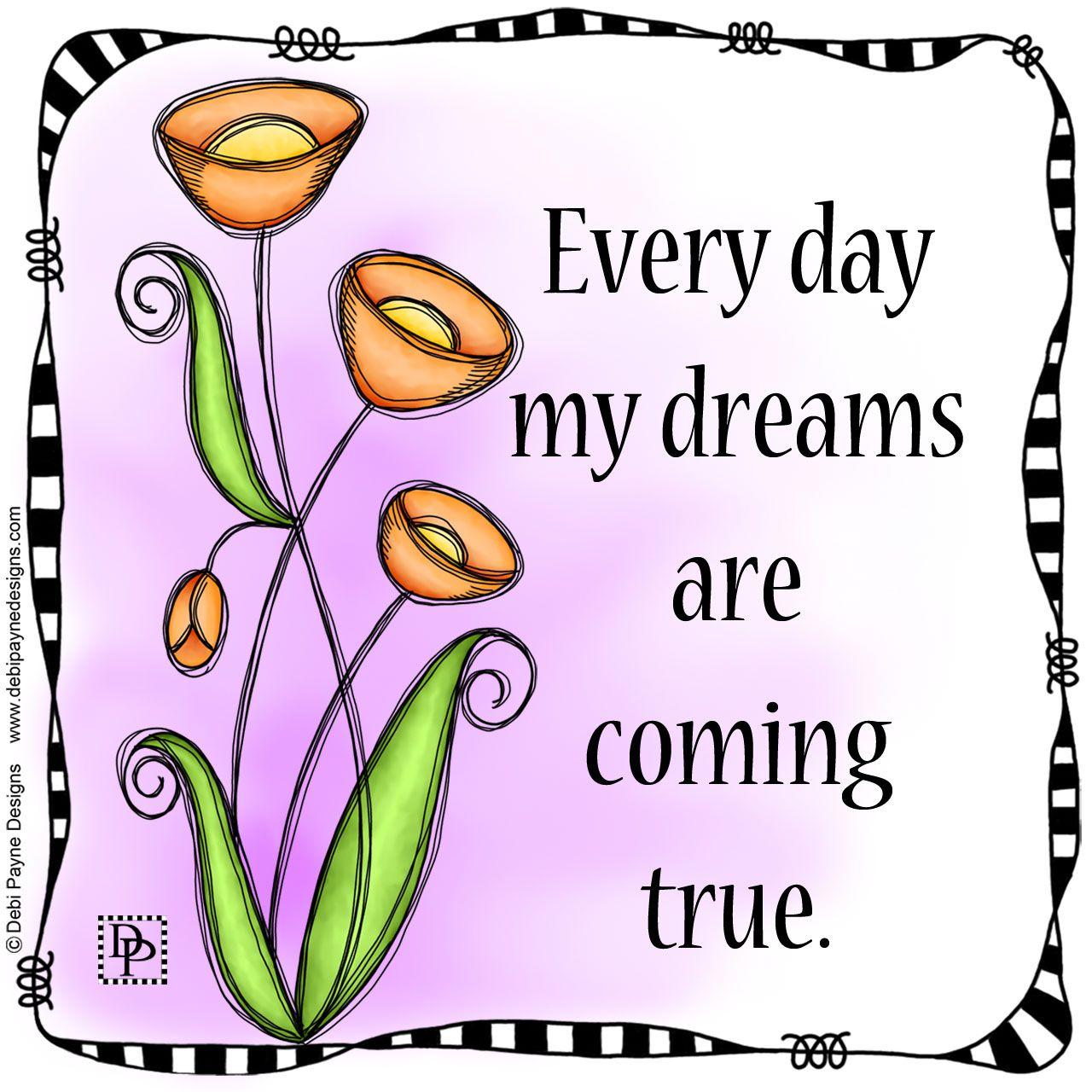 Yes My Dear Dreams Really Do Come True
