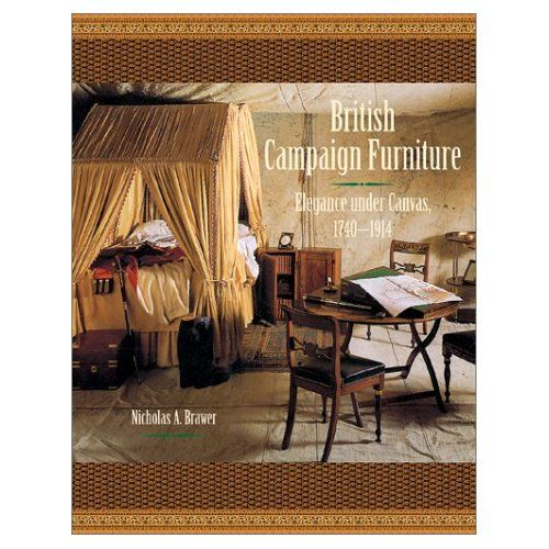 Good Dioramas And Clever Things: British Campaign Furniture. I Love This Book  And If I