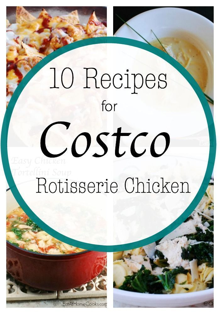10 Recipes To Use Costco Rotisserie Chicken Or Leftover Turkey Costco Rotisserie Chicken