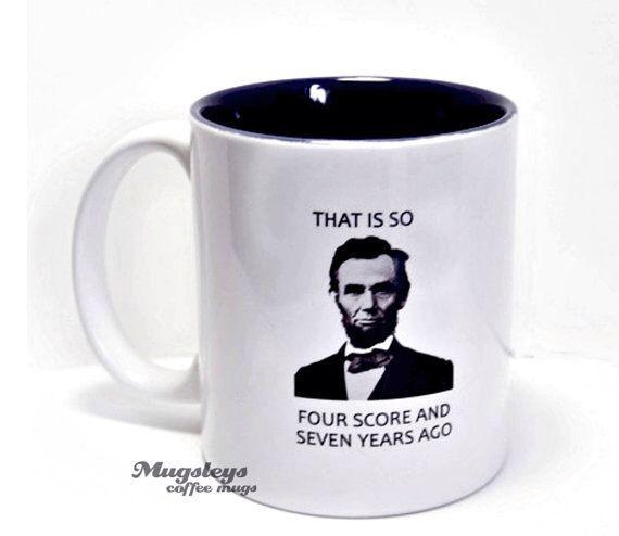 President Abraham Lincoln Coffee Mug, President Lincoln Mug, History Teacher Mug, Boyfriend Mug, Mugsleys, Teacher Gifts , Quote Mug by Mugsleys on Etsy https://www.etsy.com/listing/106437239/president-abraham-lincoln-coffee-mug